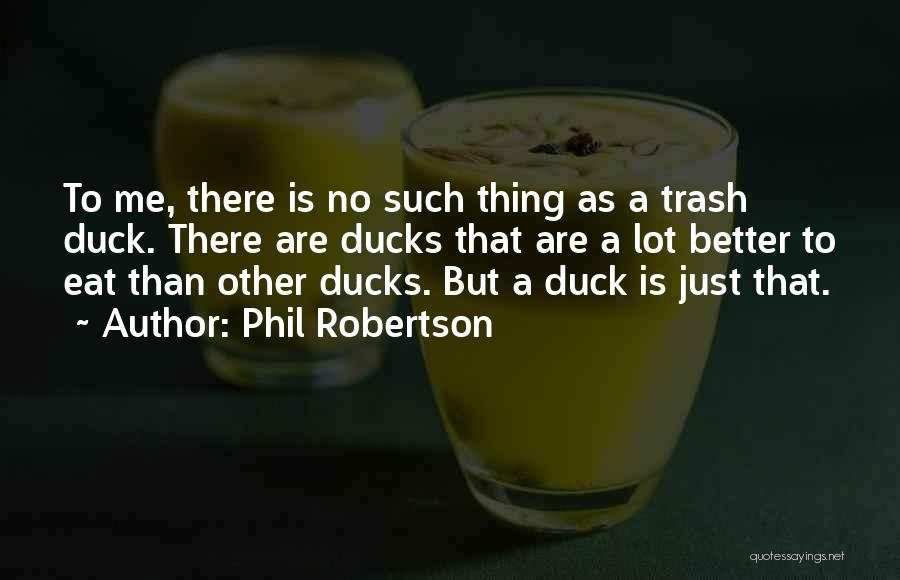 Phil Robertson Quotes 410961
