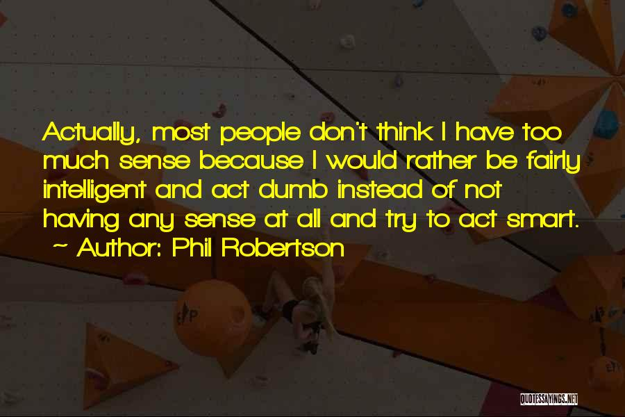 Phil Robertson Quotes 421026