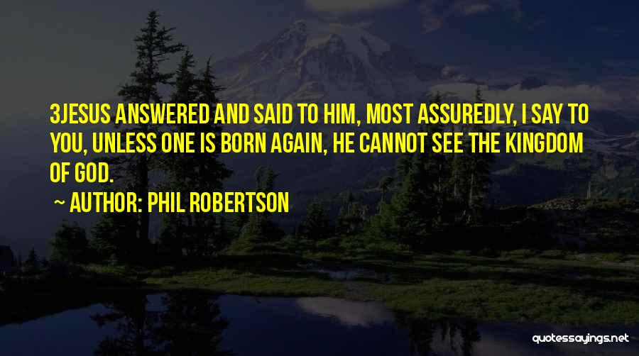 Phil Robertson Quotes 425970