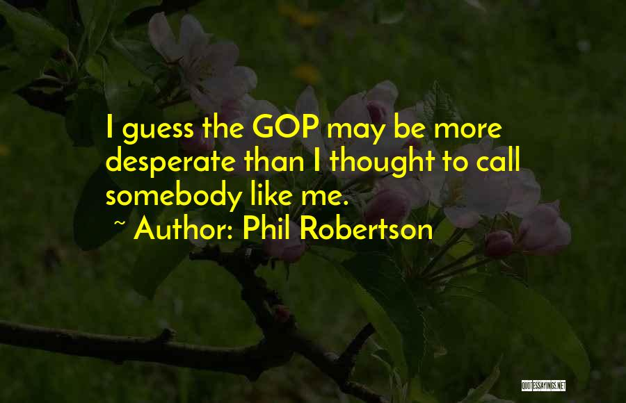 Phil Robertson Quotes 465780