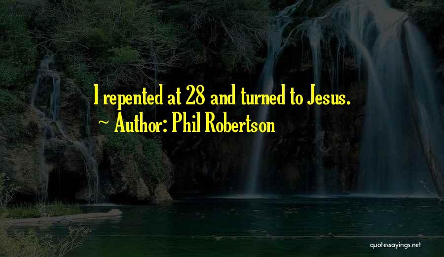 Phil Robertson Quotes 678442