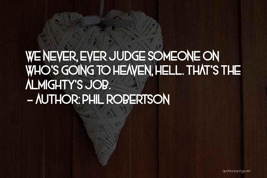Phil Robertson Quotes 786363