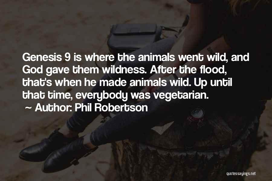 Phil Robertson Quotes 818401