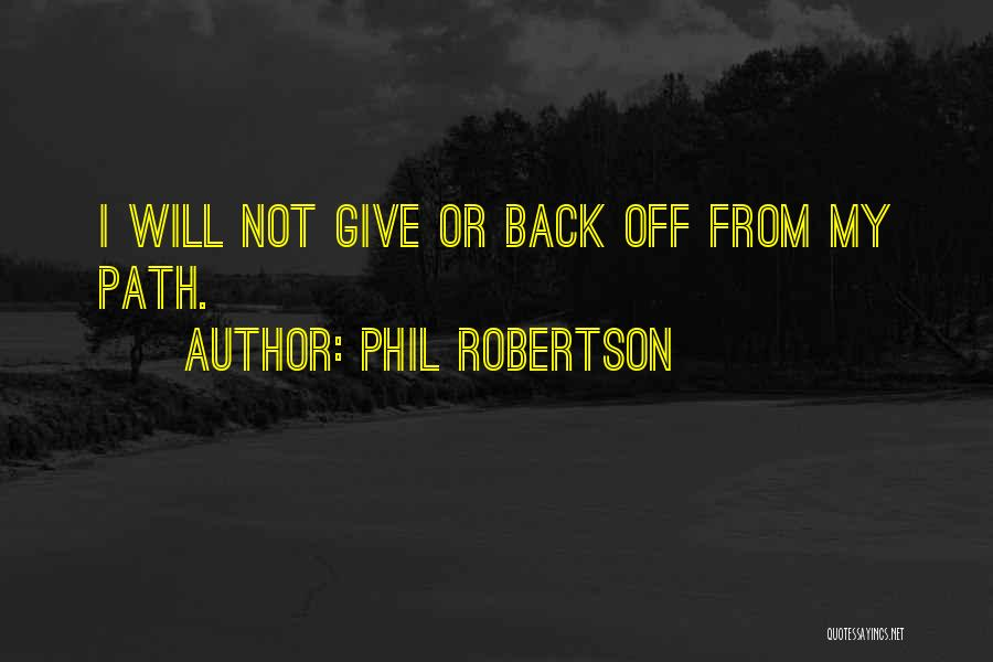 Phil Robertson Quotes 939492