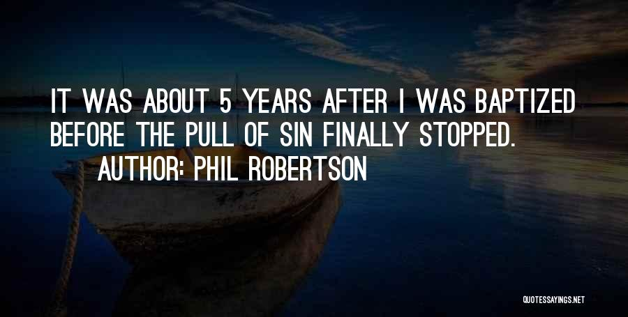Phil Robertson Quotes 975117