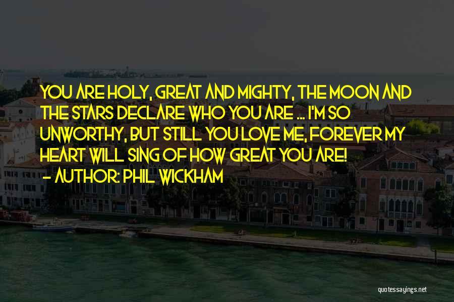 Phil Wickham Quotes 1673544