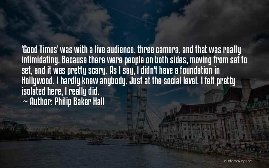 Philip Baker Hall Quotes 1126178