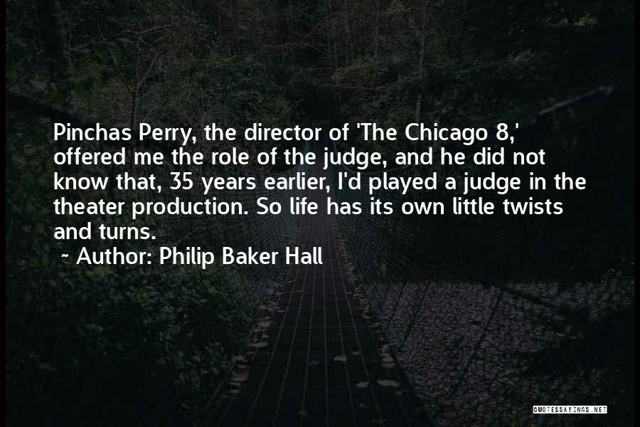 Philip Baker Hall Quotes 424828