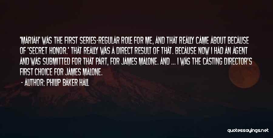 Philip Baker Hall Quotes 523850