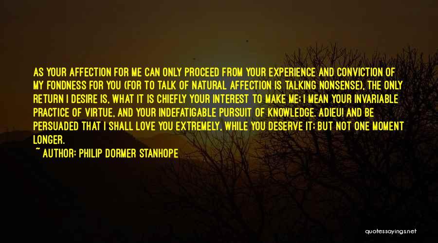 Philip Dormer Stanhope Quotes 1103713