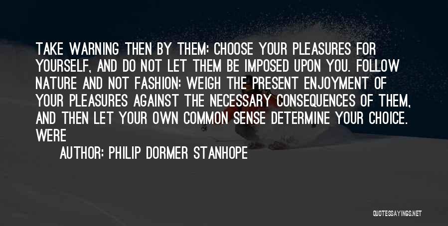 Philip Dormer Stanhope Quotes 1299528