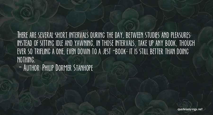 Philip Dormer Stanhope Quotes 1399032