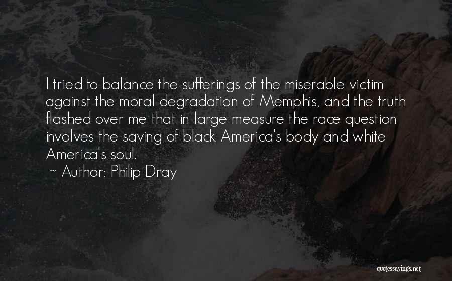 Philip Dray Quotes 1131812