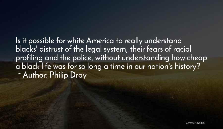 Philip Dray Quotes 1742048