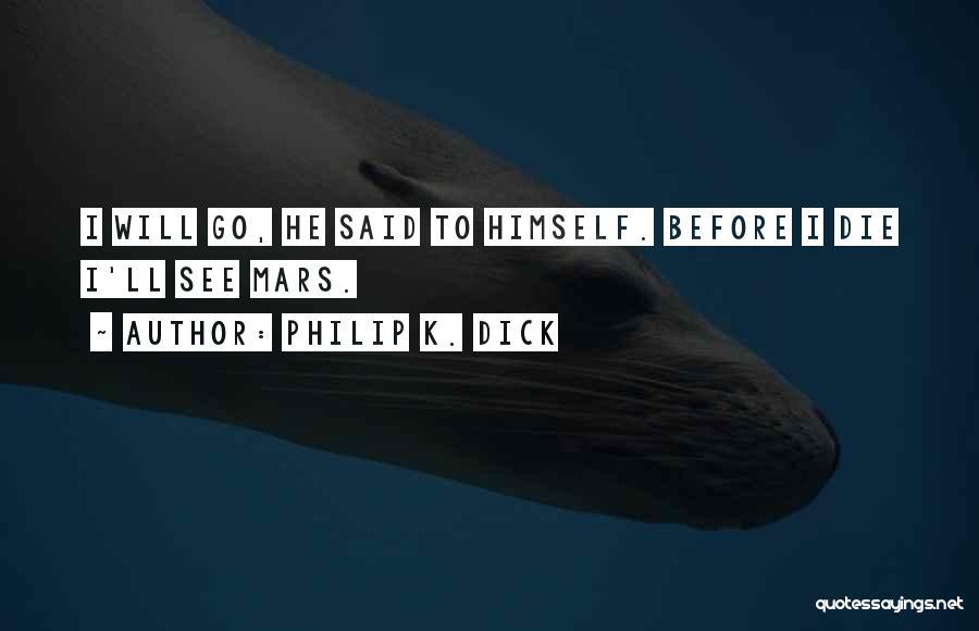 Philip K. Dick Quotes 1212149