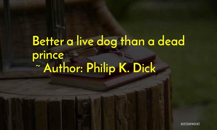 Philip K. Dick Quotes 1223430
