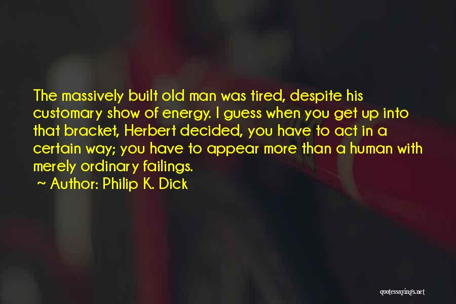 Philip K. Dick Quotes 1261554