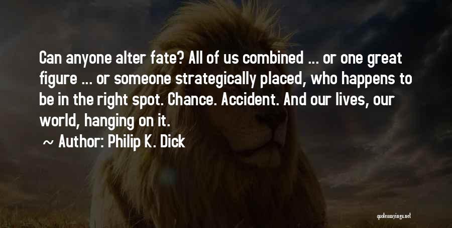 Philip K. Dick Quotes 1299925