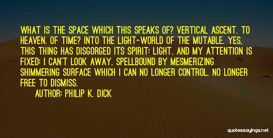 Philip K. Dick Quotes 1632446