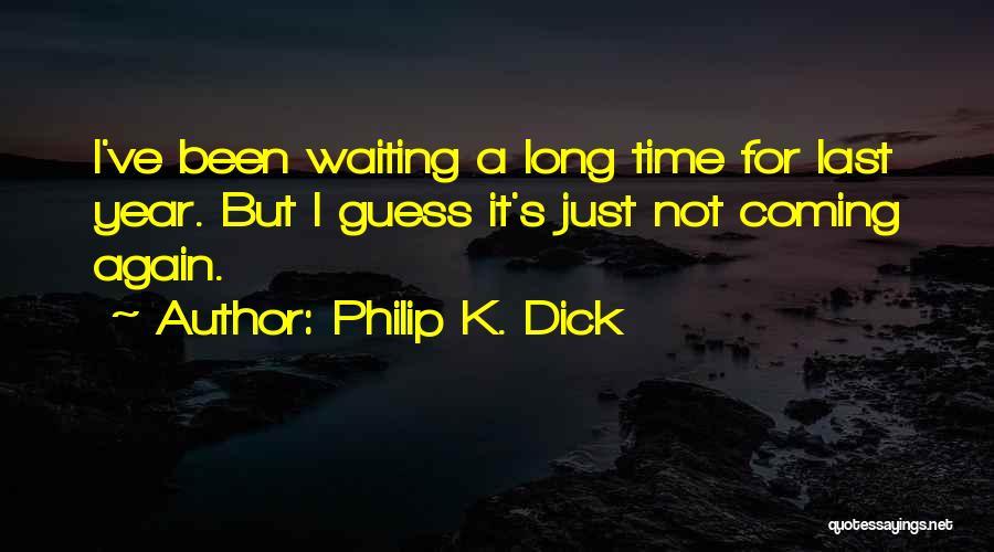 Philip K. Dick Quotes 1764428