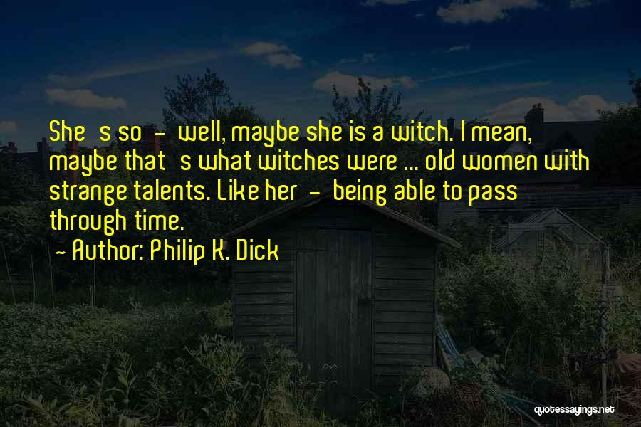 Philip K. Dick Quotes 1783118