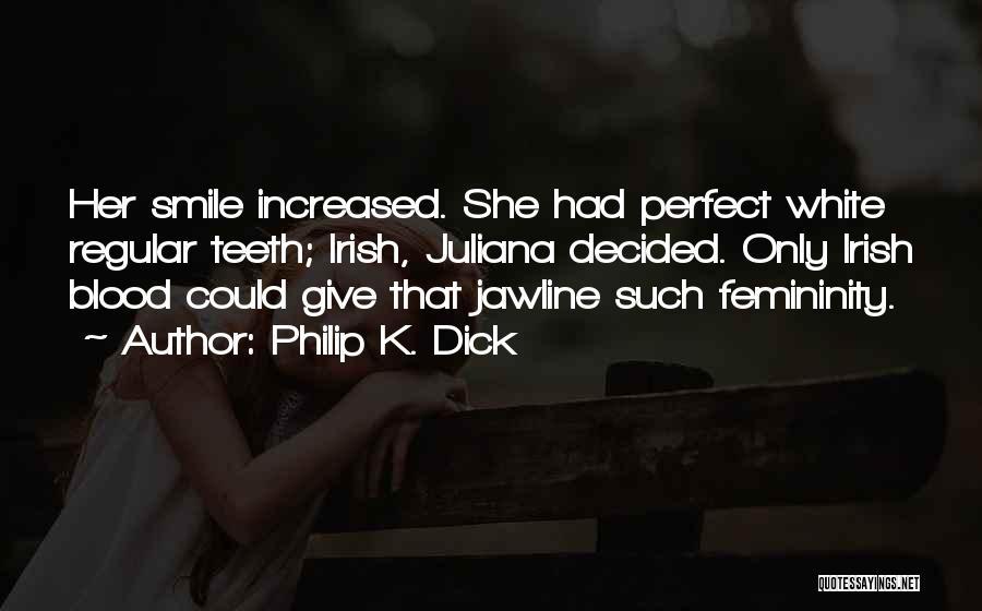 Philip K. Dick Quotes 1876761