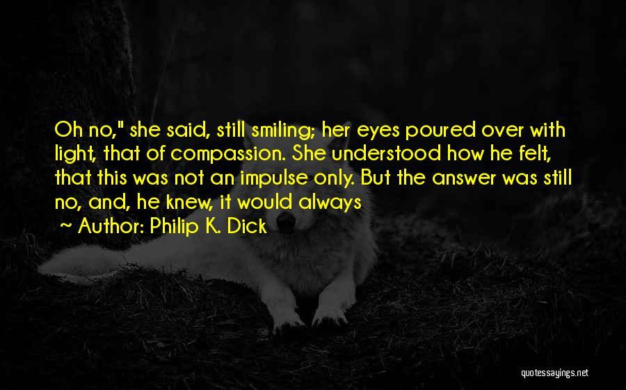 Philip K. Dick Quotes 2042806