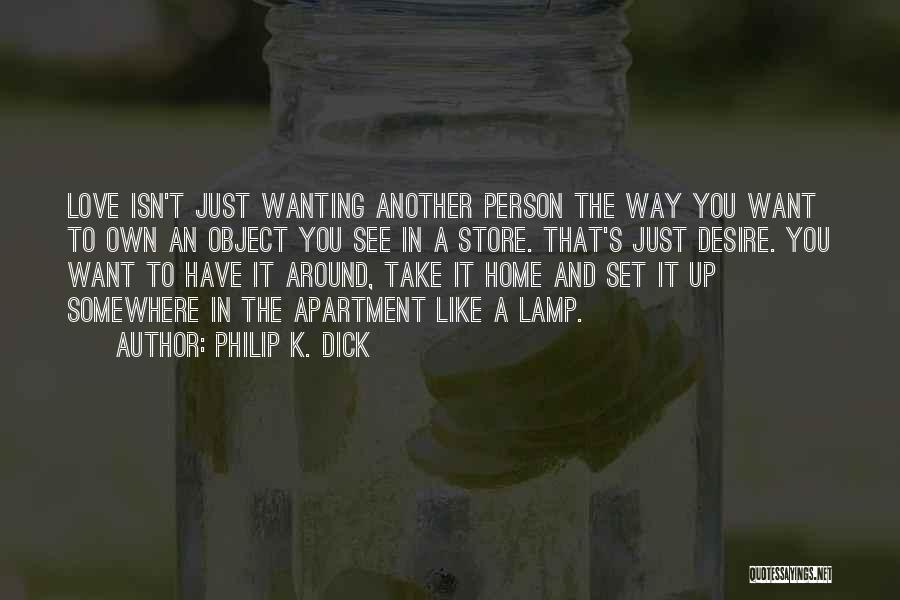 Philip K. Dick Quotes 2113429