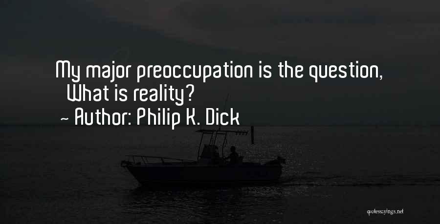 Philip K. Dick Quotes 2116539