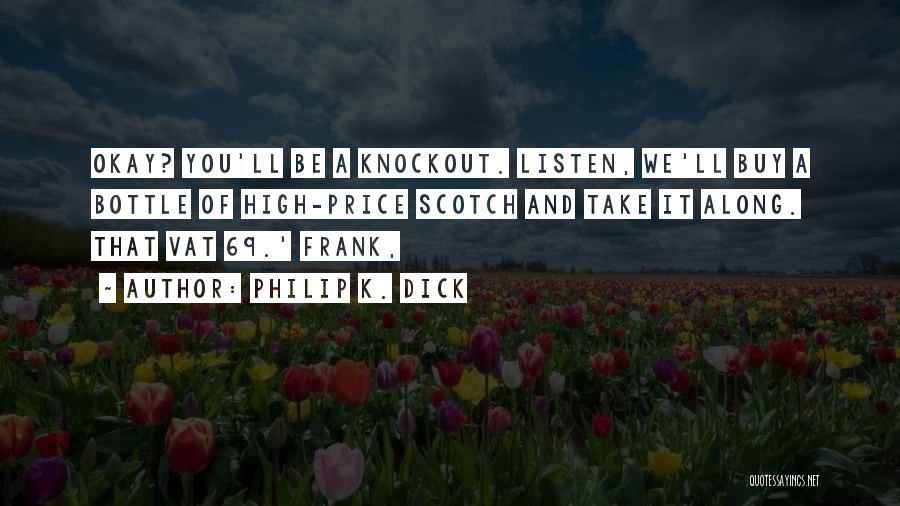 Philip K. Dick Quotes 2245609