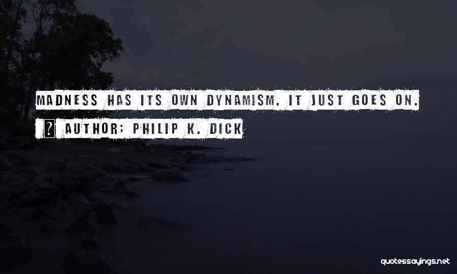 Philip K. Dick Quotes 461887