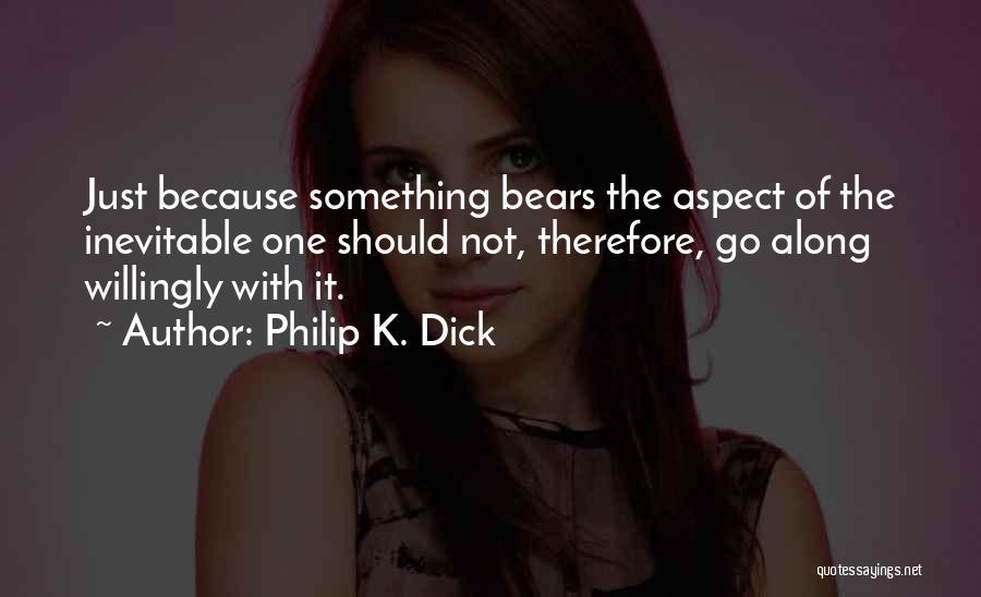 Philip K. Dick Quotes 531915