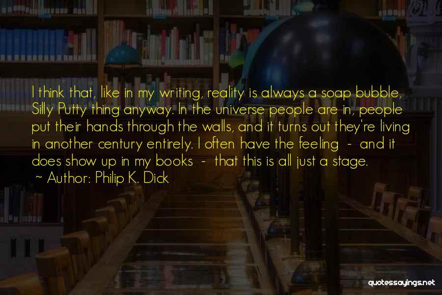 Philip K. Dick Quotes 542332
