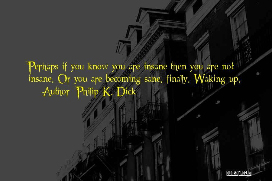 Philip K. Dick Quotes 943988