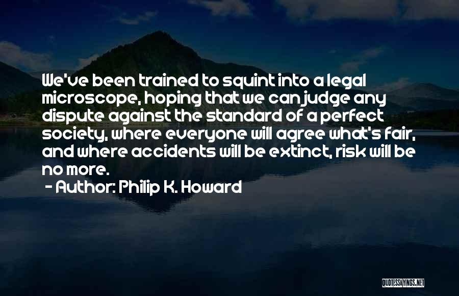 Philip K. Howard Quotes 1526590