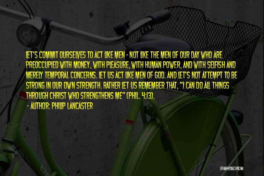 Philip Lancaster Quotes 2164062
