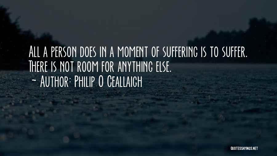 Philip O Ceallaigh Quotes 1010362