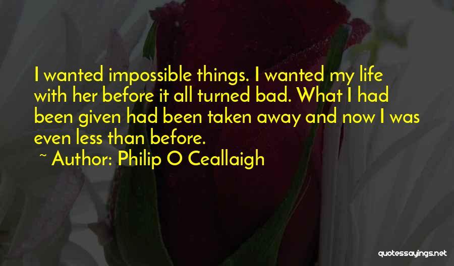 Philip O Ceallaigh Quotes 1173853
