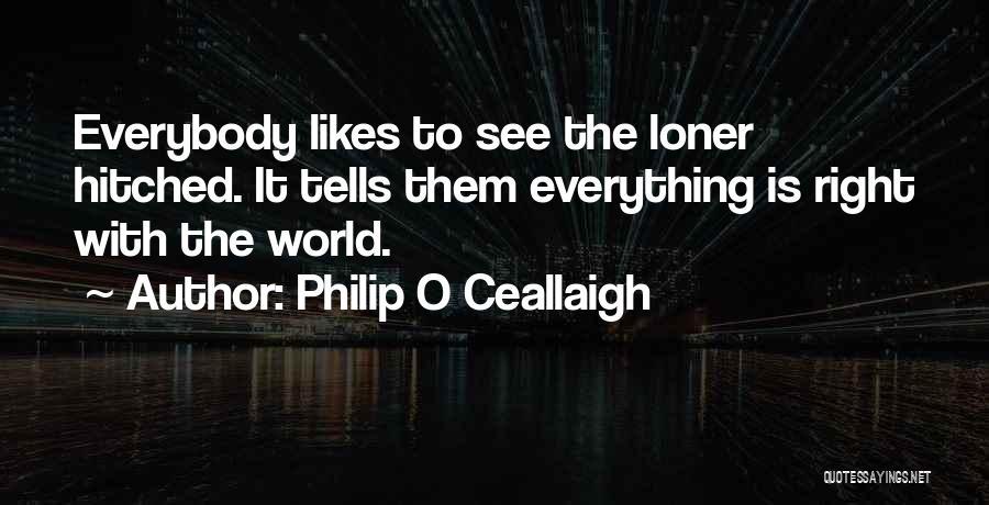 Philip O Ceallaigh Quotes 604514