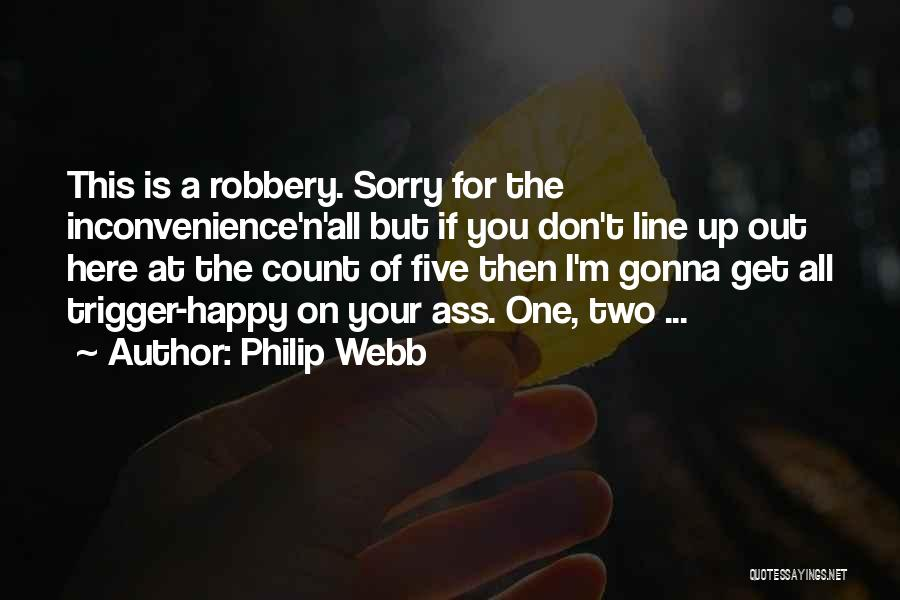 Philip Webb Quotes 1251630