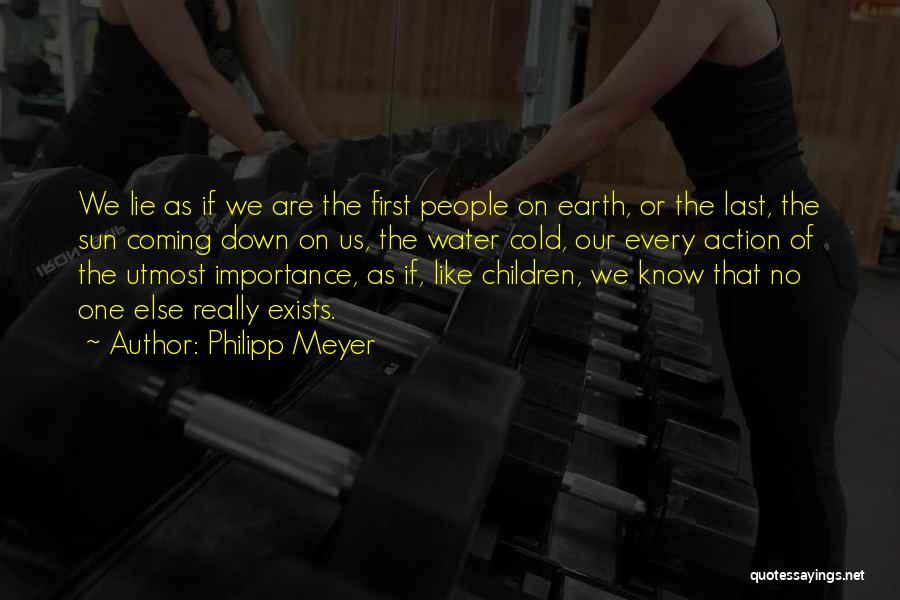 Philipp Meyer Quotes 1012206