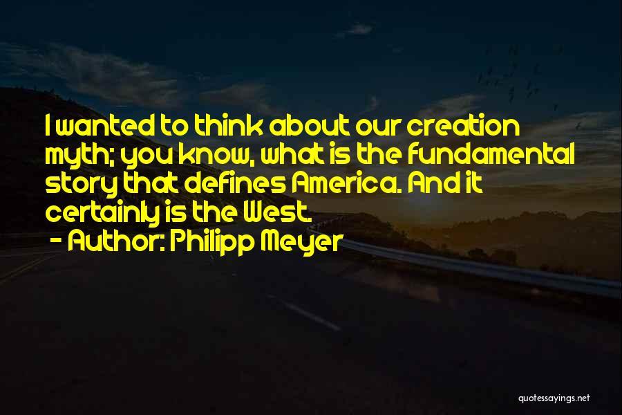 Philipp Meyer Quotes 1091940