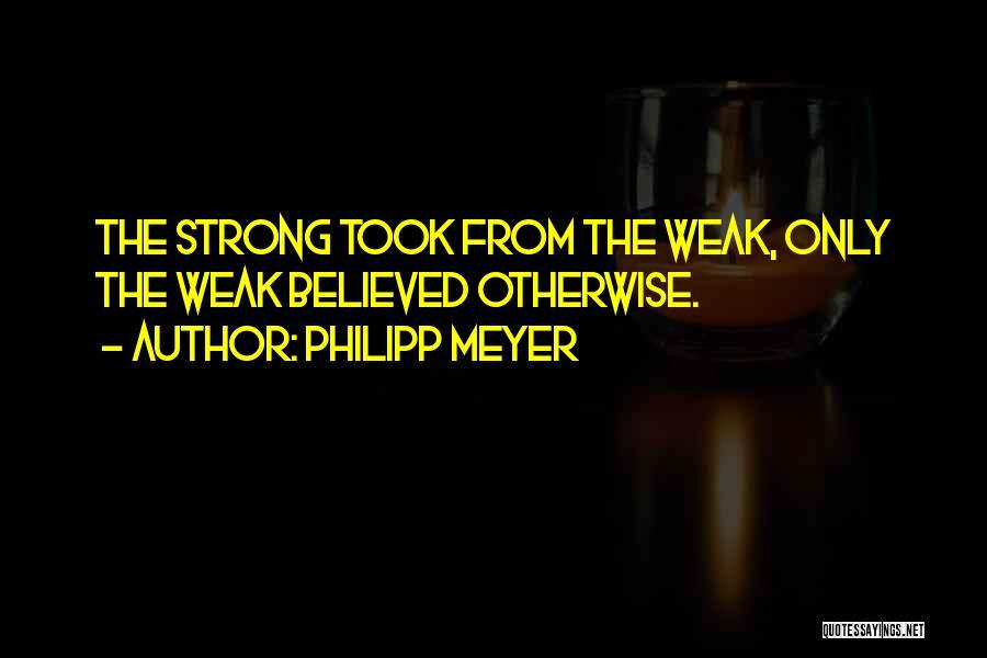 Philipp Meyer Quotes 1122632