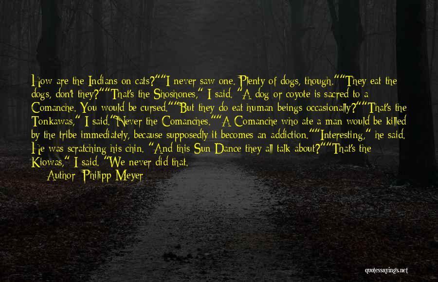 Philipp Meyer Quotes 1125908
