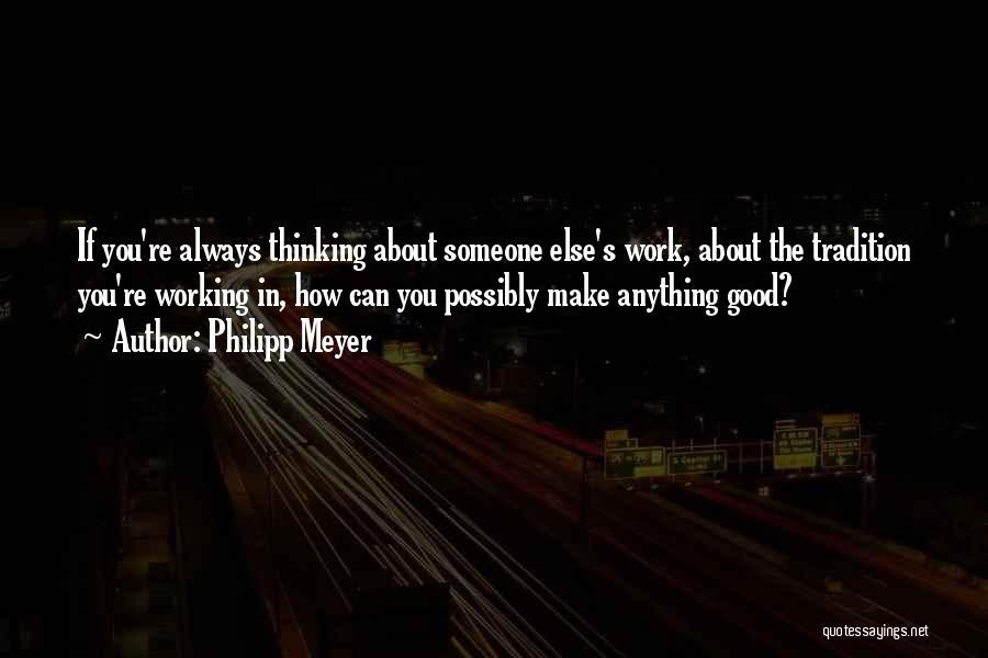 Philipp Meyer Quotes 1174391