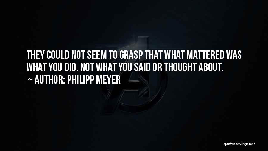 Philipp Meyer Quotes 1294561