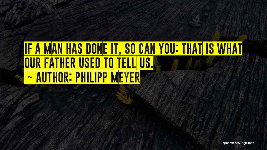 Philipp Meyer Quotes 1339874