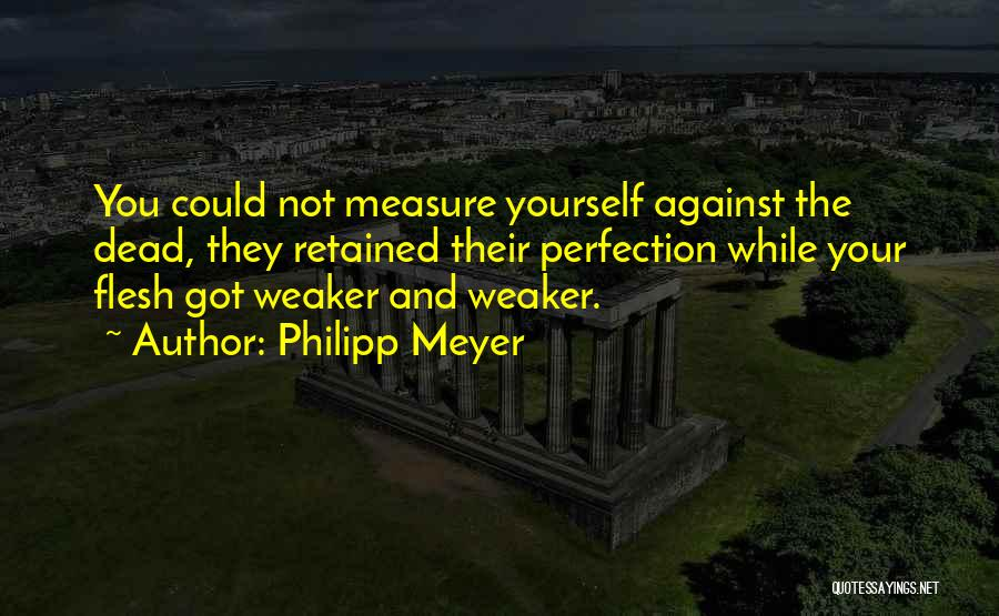 Philipp Meyer Quotes 1380808