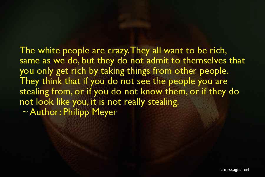 Philipp Meyer Quotes 1394196