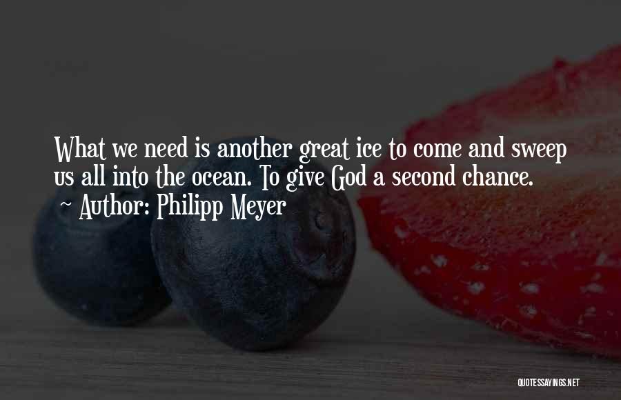 Philipp Meyer Quotes 1467049